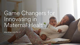 Game Changers for Innovating in Maternal Health