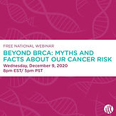 Beyond BRCA: Myths and Facts About Our Cancer Risk