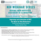 Moving from Hepatitis Discovery to Elimination: NIH Webinar Series on Research Advancing Hepatitis Elimination - Improving Early Detection of Hepatocellular Carcinoma (HCC): The Quest for New Biomarkers