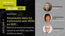 Nouveautés dans les traitements anti-HER2 en 2021 : Evolution de la prise en charge des cancers du sein HER2+ aujourd'hui et HER2-low demain