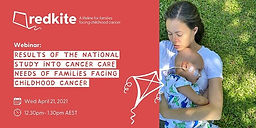 Results of the national study into cancer care needs of families facing childhood cancer