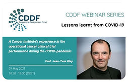 "CDDF Webinar Series – Lessons Learnt from Covid-19: ""A Cancer Institute's experience in the operational cancer clinical trial performance during the COVID-pandemic"""