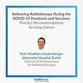 Delivering Radiotherapy During the COVID-19 Pandemic and Vaccines: Practice Recommendations for Lung Cancer