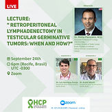 """Lecture: """"Retroperitoneal Lymphadenectomy in Testicular Germinative Tumors: When and How?"""""""