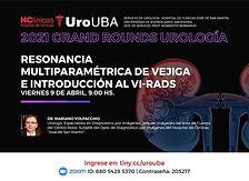 2021 Grand Rounds Urología: Resonancia Multiparamétrica de Vejiga e Introducción al Vi-Rads