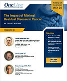 The Impact of Minimal Residual Disease in Cancer