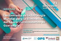 Lanzamiento de la Estrategia para Acelerar la Eliminación del Cáncer Cervical en Guatemala