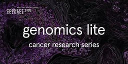 Researching Cancer in the Lab | Genomics Lite