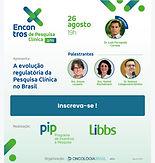 Encontros de Pesquisa Clínica - A evolução regulatória da Pesquisa Clínica no Brasil