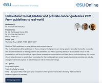 UROwebinar: Renal, bladder and prostate cancer guidelines 2021: From guidelines to real world