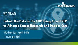 Unlock the EHR Data Using AI and NLP to Advance Cancer Care and Research