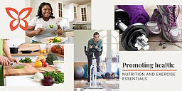 Promoting health: Nutrition and exercise essentials