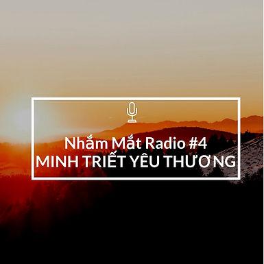 Nhắm Mắt Radio kì 4: Lương y Ngô Đức Vượng và minh triết của tình yêu