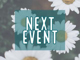 My next event...
