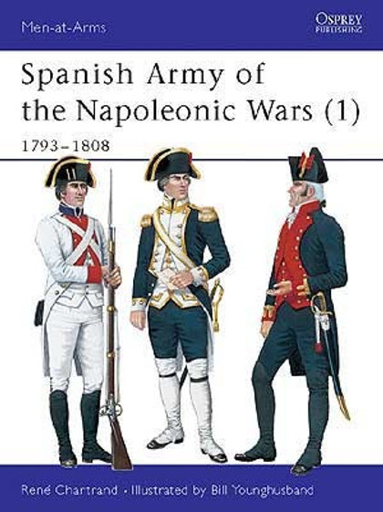 Spanish Army of the Napoleonic Wars (1) 1793-1808
