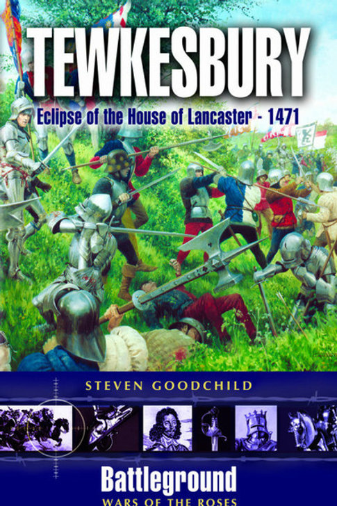 Tewkesbury - Eclipse Of The House Of Lancaster 1471