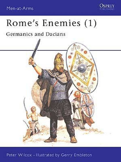 Rome's Enemies (1) Germanics & Dacians