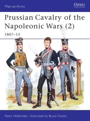 Prussian Cavalry of the Napoleonic Wars (2) 1807-1815