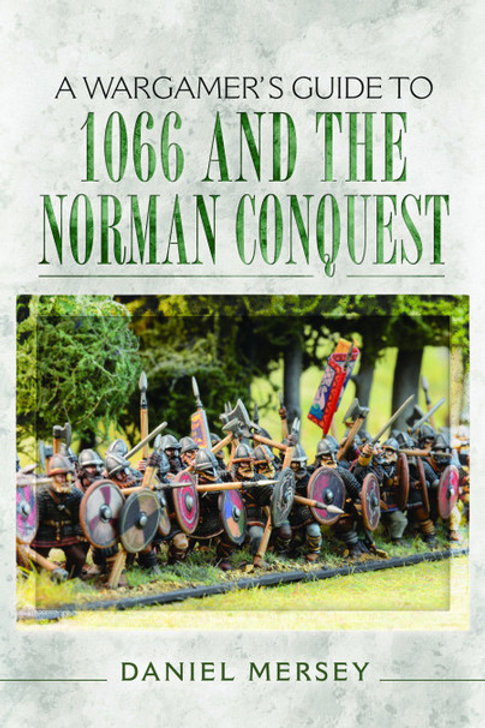 A Wargamer's Guide To 1066 & The Norman Conquest
