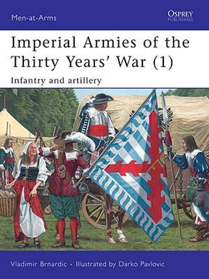 Imperial Armies of the Thirty Years War (1) Infantry & Artillery