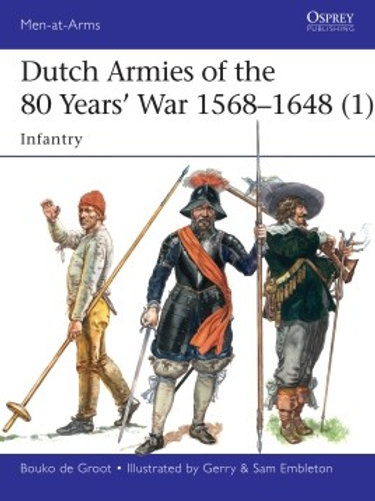 Dutch Armies of the 80 Years War 1568-1648 (1) Infantry