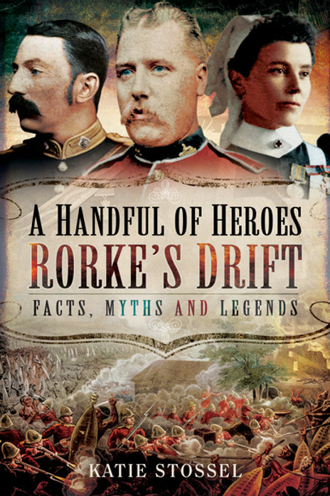 A Handful Of Heroes - Rorkes Drift