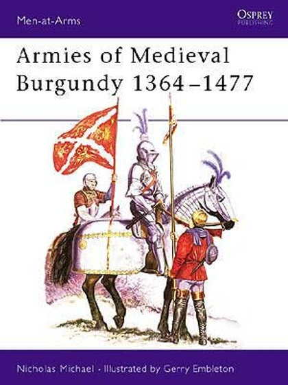 Armies of Medieval Burgundy 1364-1477