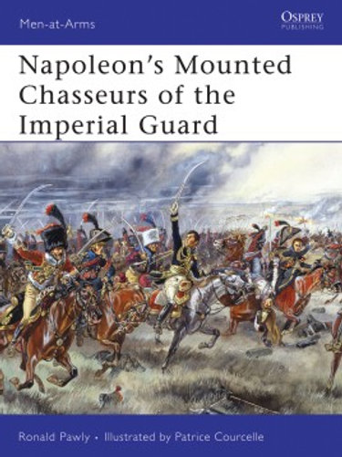 Napoleon's Chasseurs of the Imperial Guard
