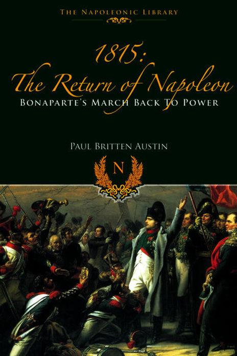 1815 : The Return Of Napoleon