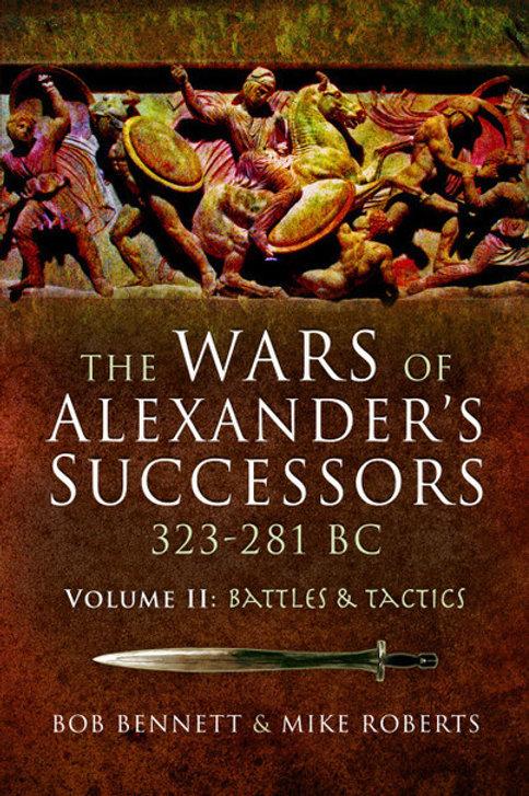 The Wars Of Alexander's Successors 323-281BC - Volume II