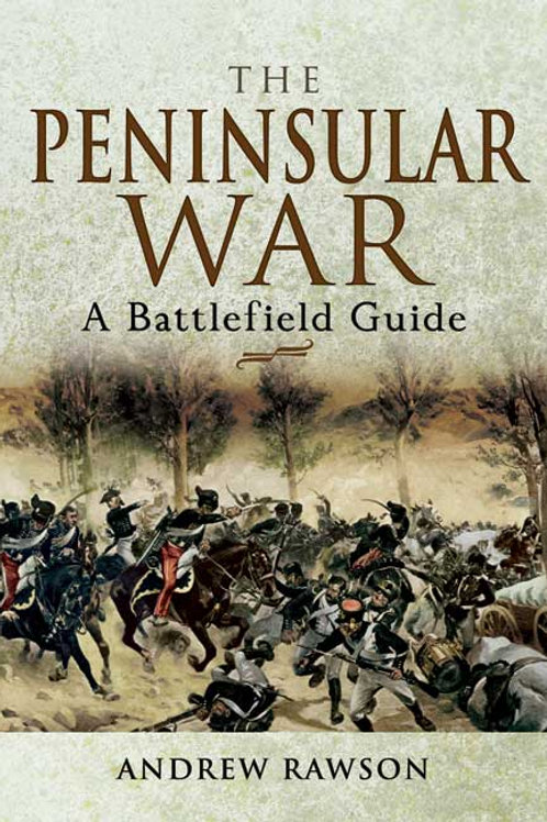 The Peninuslar War - A Battlefield Guide