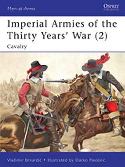Imperial Armies of the Thirty Years War (2) Cavalry
