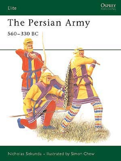 The Persian Army 560 - 330BC