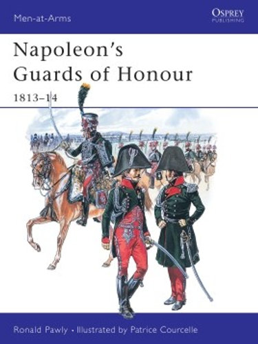 Napoleon's Guards of Honour 1813-14