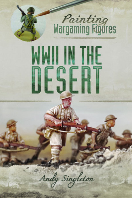 Painting Wargaming Figures - WWII In The Desert