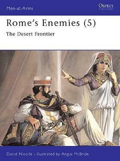 Rome's Enemies (5) The Desert Frontier