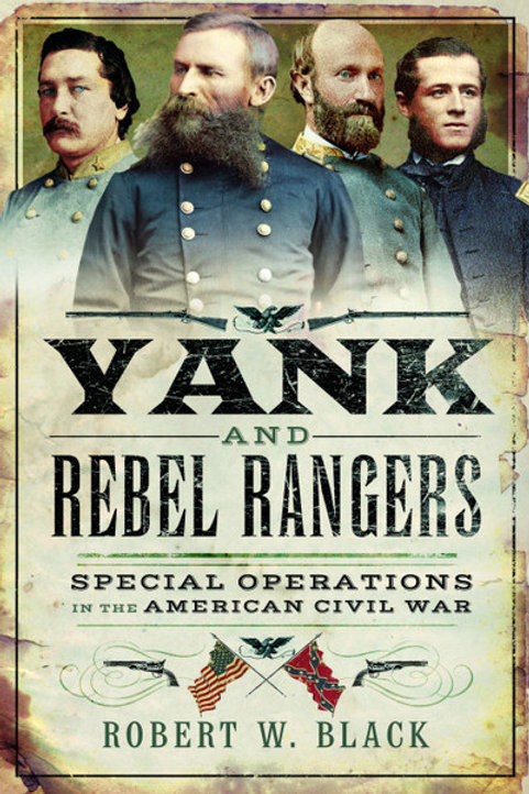 Yank & Rebel Rangers - Special Operations in the ACW