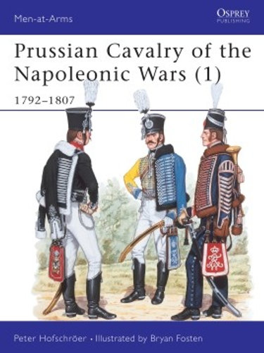 Prussian Cavalry of the Napoleonic Wars (1) 1792-1807