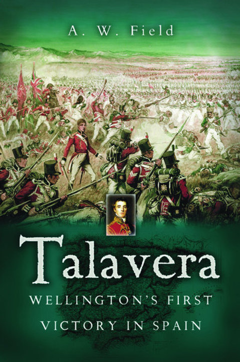 Talavera - Wellington's First Victory In Spain
