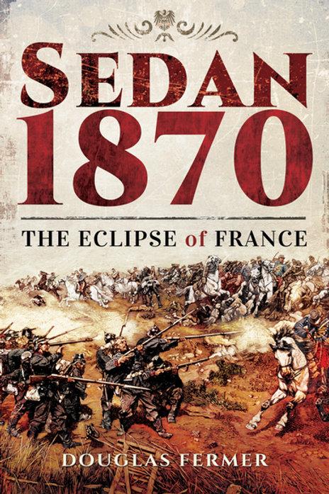 Sedan 1870 - The Eclipse Of France