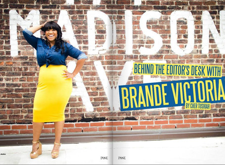 BEHIND THE EDITOR'S DESK WITH BRANDE VICTORIAN