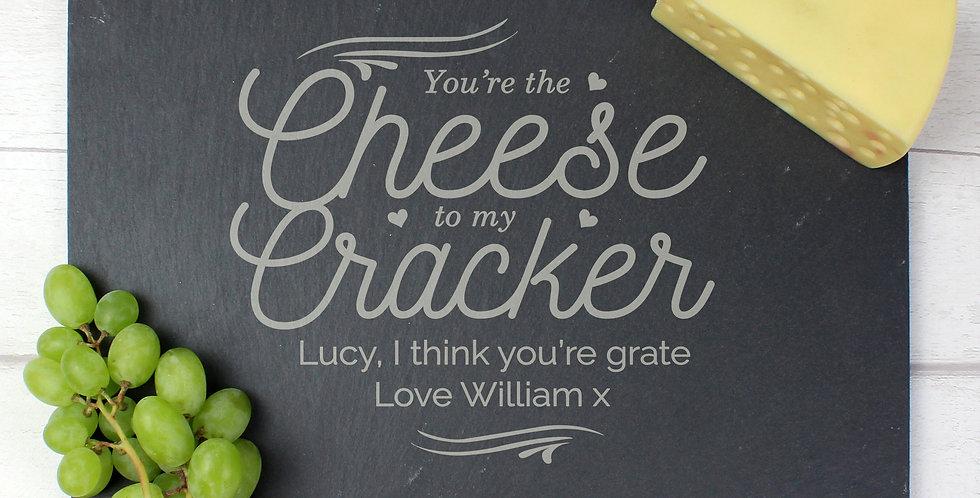 Cheese To My Cracker Slate Cheeseboard