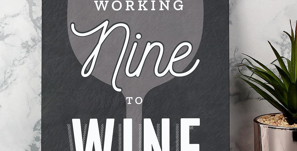 Working Nine to Wine Metal Sign