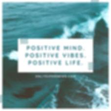 Positive mind, positive vibes.jpg