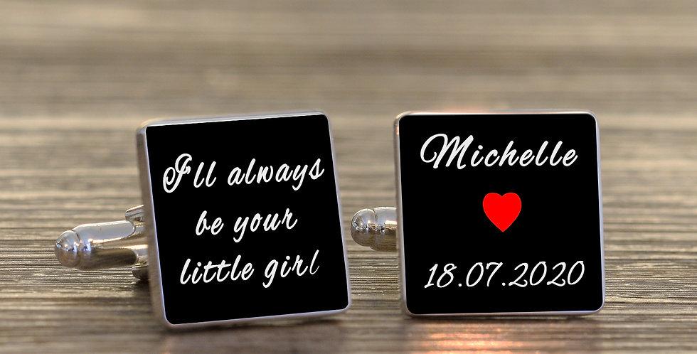 I'll Always Be Your Little Girl Cufflinks -Black