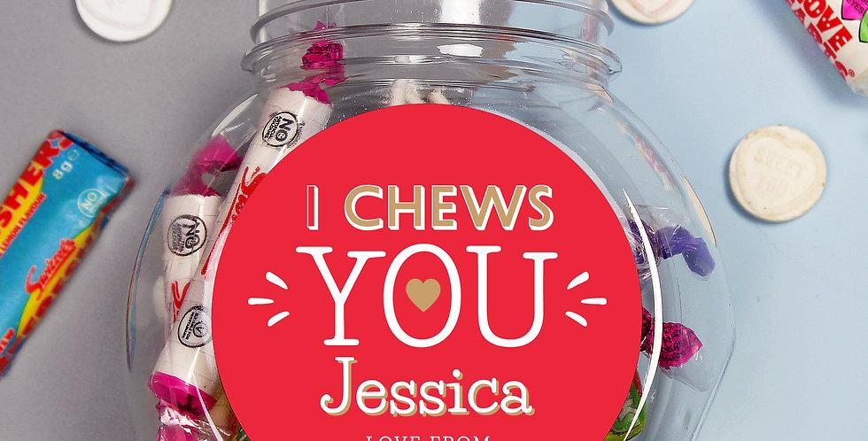 I Chews You Sweet Jar