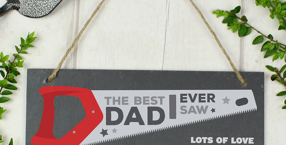 """The Best Dad I Ever Saw"" Printed Hanging Slate Plaque"