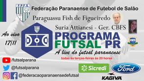 Programa Futsal PR receberá Paraguassu, Diretor de Arbitragem e Suria, Gerente Departamento Técnico