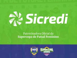 CBFS e Sicredi entram em acordo para o Naming Rights da Supercopa Sicredi de Futsal Feminino 2021