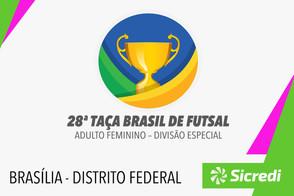 28ª Taça Brasil Sicredi de Futsal – Adulto Feminino - Divisão Especial.